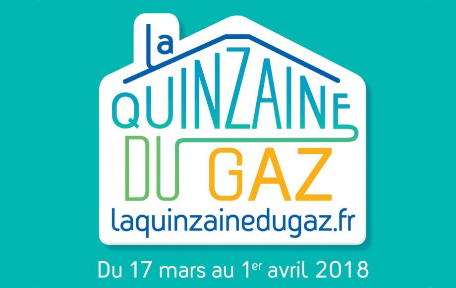 La QUINZAINE DU GAZ, du 17/03 au 1/04/18